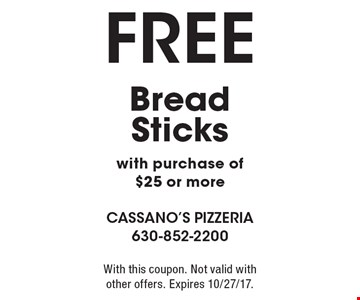 FREE Bread Sticks with purchase of $25 or more. With this coupon. Not valid with other offers. Expires 10/27/17.