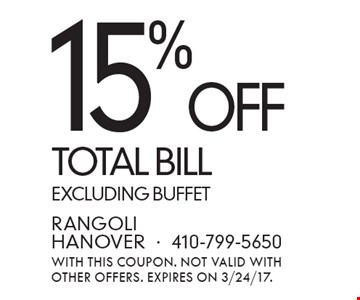 15% OFF TOTAL BILL excluding buffet. With this coupon. Not valid with other offers. Expires ON 3/24/17.