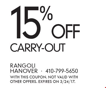 15% OFF CARRY-OUT. With this coupon. Not valid with other offers. Expires ON 3/24/17.