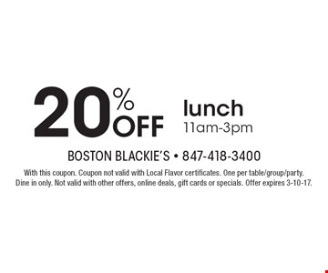 20% Off lunch, 11am-3pm. With this coupon. Coupon not valid with Local Flavor certificates. One per table/group/party. Dine in only. Not valid with other offers, online deals, gift cards or specials. Offer expires 3-10-17.