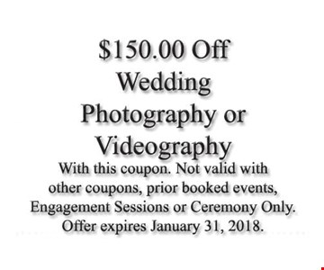 $150.00 Off Wedding Photography or Videography