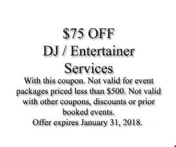 $75.00 Off DJ/Entertainer Services