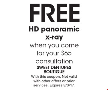 Free HD panoramic x-ray when you come for your $65 consultation. With this coupon. Not valid with other offers or prior services. Expires 3/3/17.