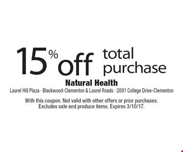 15% off total purchase. With this coupon. Not valid with other offers or prior purchases.Excludes sale and produce items. Expires 3/10/17.