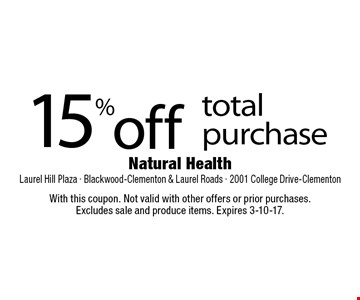15% off total purchase. With this coupon. Not valid with other offers or prior purchases. Excludes sale and produce items. Expires 3-10-17.
