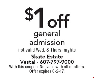 $1 off general admission. Not valid Wed. & Thurs. nights. With this coupon. Not valid with other offers. Offer expires 6-2-17.