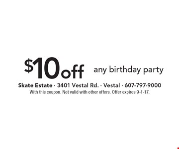 $10 off any birthday party. With this coupon. Not valid with other offers. Offer expires 9-1-17.