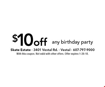 $10 off any birthday party. With this coupon. Not valid with other offers. Offer expires 1-26-18.