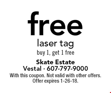 Free laser tag. Buy 1, get 1 free. With this coupon. Not valid with other offers. Offer expires 1-26-18.