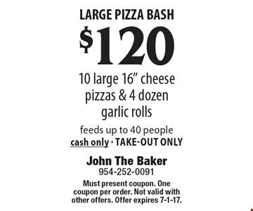 Large Pizza Bash – $120 10 large 16