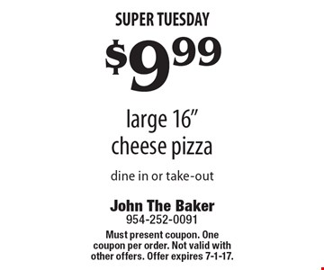 Super Tuesday – $9.99 large 16