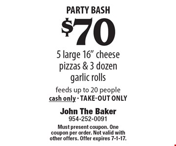 Party Bash – $70 5 large 16