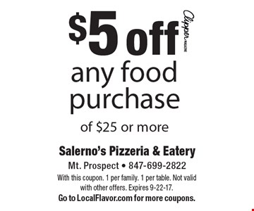 $5 off any food purchase of $25 or more. With this coupon. 1 per family. 1 per table. Not valid with other offers. Expires 9-22-17. Go to LocalFlavor.com for more coupons.