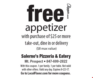 Free appetizer with purchase of $25 or more. Take-out, dine in or delivery ($8 max value). With this coupon. 1 per family. 1 per table. Not valid with other offers. Valid any day. Expires 9-22-17. Go to LocalFlavor.com for more coupons.