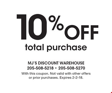 10% off total purchase. With this coupon. Not valid with other offers or prior purchases. Expires 2-2-18.