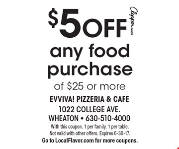 $5 Off any food purchase of $25 or more. With this coupon. 1 per family. 1 per table. Not valid with other offers. Expires 6-30-17. Go to LocalFlavor.com for more coupons.
