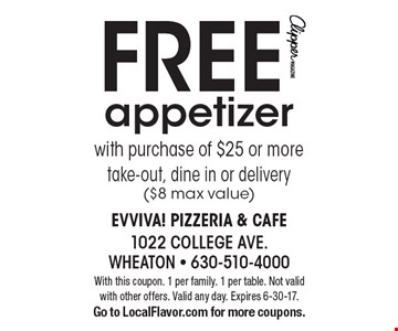 Free appetizer with purchase of $25 or more. Take-out, dine in or delivery ($8 max value). With this coupon. 1 per family. 1 per table. Not valid with other offers. Valid any day. Expires 6-30-17. Go to LocalFlavor.com for more coupons.