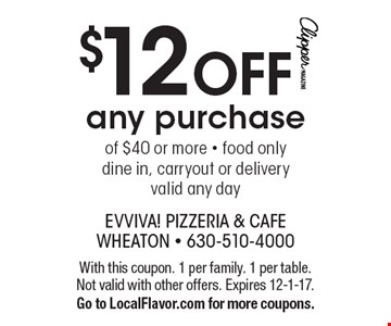 $12 OFF any purchase of $40 or more. Food only. Dine in, carryout or delivery. Valid any day. With this coupon. 1 per family. 1 per table. Not valid with other offers. Expires 12-1-17. Go to LocalFlavor.com for more coupons.