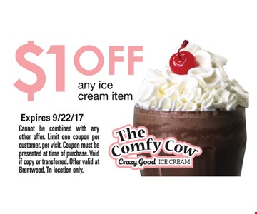 $1.00 off any ice cream item. Expires 9/22/17. Cannot be combined with any other offer. Limit one coupon per customer, per visit. Coupon must be presented at time of purchase. Void if copy or transferred. Offer valid at Brentwood, Tn location only.