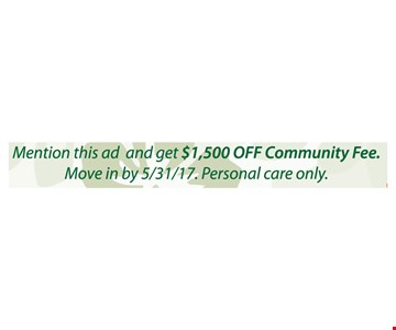 Mention This Ad And Get $1,500 Off Community Fee