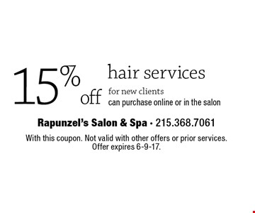 15% off hair services for new clients. Can purchase online or in the salon. With this coupon. Not valid with other offers or prior services. Offer expires 6-9-17.