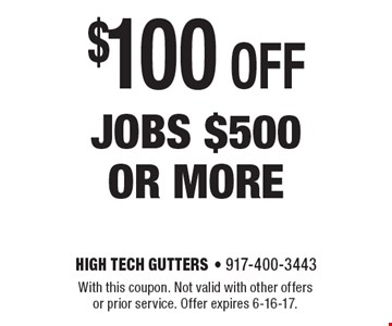 $100 OFF jobs $500or more. With this coupon. Not valid with other offers or prior service. Offer expires 6-16-17.