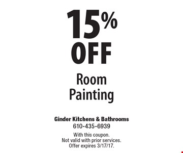 15% off Room Painting. With this coupon. Not valid with prior services. Offer expires 3/17/17.