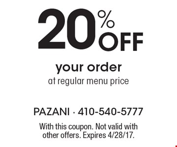 20% Off your order at regular menu price. With this coupon. Not valid with other offers. Expires 4/28/17.