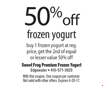 50% off frozen yogurt. Buy 1 frozen yogurt at reg. price, get the 2nd of equal or lesser value 50% off. With this coupon. One coupon per customer. Not valid with other offers. Expires 4-28-17.