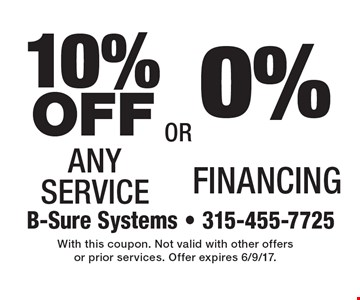 0% Financing OR 10% OFF Any Service. With this coupon. Not valid with other offers or prior services. Offer expires 6/9/17.