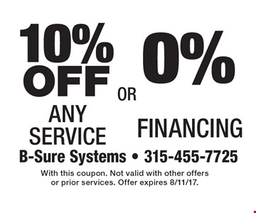 0% Financing. 10% OFF Any Service. With this coupon. Not valid with other offers or prior services. Offer expires 8/11/17.
