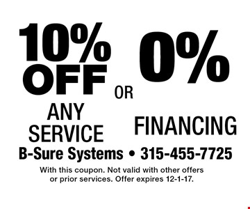 0% Financing or 10% OFF Any Service. . With this coupon. Not valid with other offers or prior services. Offer expires 12-1-17.