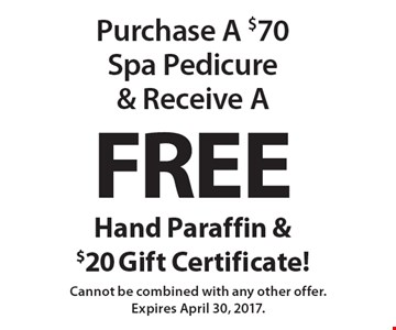 Purchase A $70 Spa Pedicure & Receive A Free Hand Paraffin & $20 Gift Certificate! Cannot be combined with any other offer. Expires April 30, 2017.
