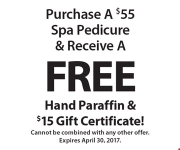 Purchase A $55 Spa Pedicure & Receive A Free Hand Paraffin & $15 Gift Certificate! Cannot be combined with any other offer. Expires April 30, 2017.