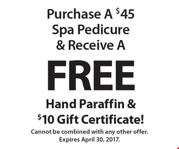 Purchase A $45 Spa Pedicure & Receive A Free Hand Paraffin & $10 Gift Certificate! Cannot be combined with any other offer. Expires April 30, 2017.