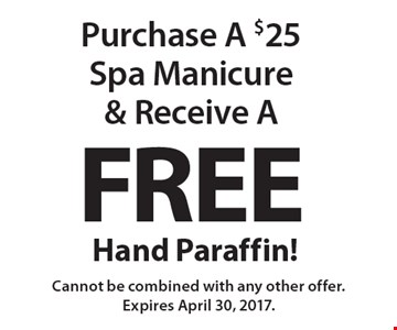 Purchase A $25 Spa Manicure & Receive A Free Hand Paraffin! Cannot be combined with any other offer. Expires April 30, 2017.