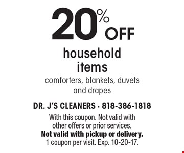 20% Off household items: comforters, blankets, duvets and drapes. With this coupon. Not valid with other offers or prior services.Not valid with pickup or delivery.1 coupon per visit. Exp. 10-20-17.