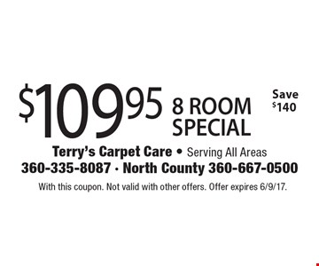 $109.95 8 ROOM SPECIAL. Save $140. With this coupon. Not valid with other offers. Offer expires 6/9/17.