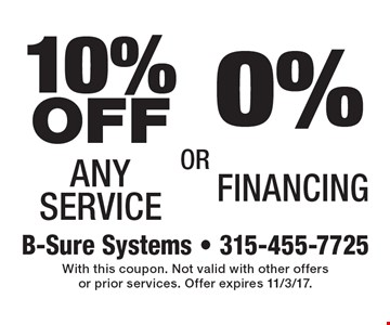 0% Financing. 10% OFF Any Service. . With this coupon. Not valid with other offers or prior services. Offer expires 11/3/17.