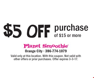 $5 Off purchase of $15 or more. Valid only at this location. With this coupon. Not valid with other offers or prior purchases. Offer expires 3-3-17.