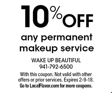 10% OFF any permanent makeup service. With this coupon. Not valid with other offers or prior services. Expires 2-9-18. Go to LocalFlavor.com for more coupons.