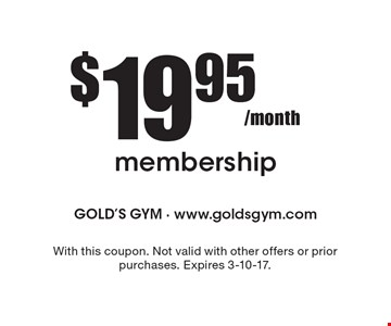 $19.95/month membership. With this coupon. Not valid with other offers or prior purchases. Expires 3-10-17.