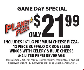Game Day Special Only $21.99 Includes 16