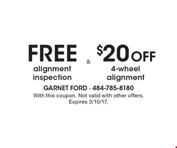 Free alignment inspection & $20 Off 4-wheel alignment. With this coupon. Not valid with other offers. Expires 3/10/17.