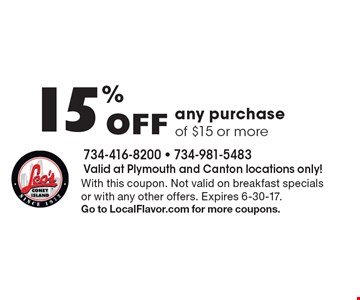 15% Off any purchase of $15 or more. With this coupon. Not valid on breakfast specials or with any other offers. Expires 6-30-17.Go to LocalFlavor.com for more coupons.