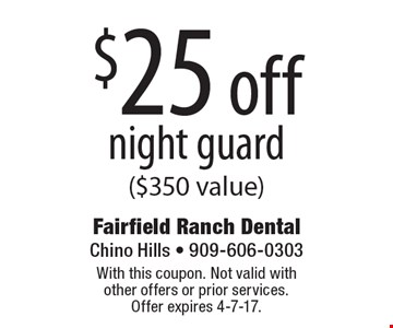 $25 off night guard ($350 value). With this coupon. Not valid with other offers or prior services. Offer expires 4-7-17.