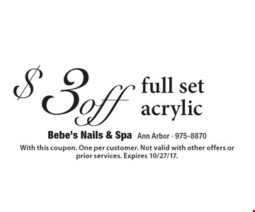 $3 off full set acrylic. With this coupon. One per customer. Not valid with other offers or prior services. Expires 10/27/17.