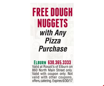 Free Dough Nuggets with any Pizza purchase