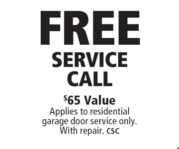 Free Service Call. $65 Value. Applies to residential garage door service only. With repair. CSC. Limit one coupon per household, service, or invoice. May not be combined with any other offers. Service area and other restrictions may apply, call for details. Expires 6/9/17.