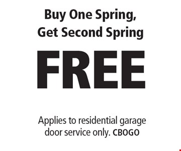 Buy One Spring, Get Second Spring FREE. Applies to residential garage door service only. CBOGO. Limit one coupon per household, service, or invoice. May not be combined with any other offers. Service area and other restrictions may apply, call for details. Expires 6/9/17.